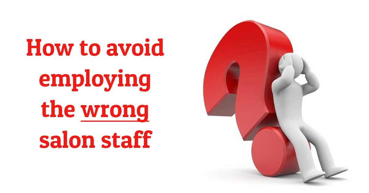 How to avoid employing the wrong salon staff