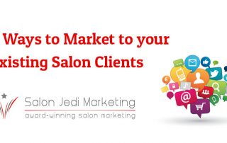 4 Ways to Market to your Existing Salon Clients