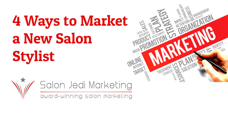 4 Ways to Market a New Salon Stylist